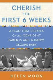 cherish the first six weeks a plan that creates calm confident