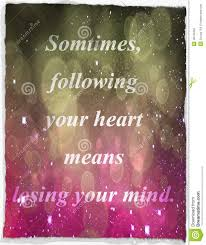 quotes about life download quotes about life sometimes following your heart means losing