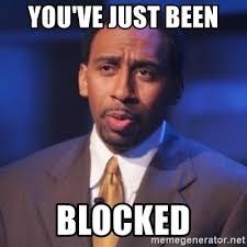 Blocked Meme - you ve just been blocked stephen a smith meme meme generator