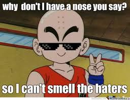 Krillin Meme - i can t smell the haters krillinswag krillin meme swag dbz