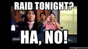 Gayyyyy Meme - raid tonight ha no ha gayyyyy meme generator