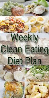 best 25 clean eating diet plan ideas on pinterest clean eating