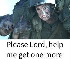 Lord Help Me Meme - please lord help me get one more gym meme on me me