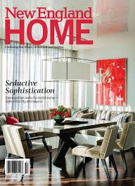 New England Home Interiors by New England Home January February 2017 By New England Home