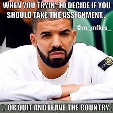 Er Memes - usually the assignment is out of the country catch22 we do