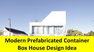 modern prefabricated container box house design idea youtube