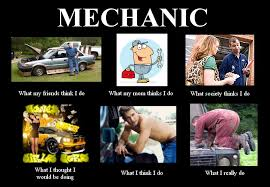 Car Mechanic Memes - image 251611 what people think i do what i really do know