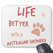 life with australian shepherd australian shepherd mouse pads zazzle