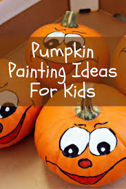 Painting Ideas For Kids Pumpkin Painting Ideas For Kids Educational Toy Factory