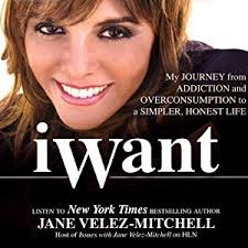 after the jane velez was cancelled what does she do now with her time amazon com iwant my journey from addiction and overconsumption to