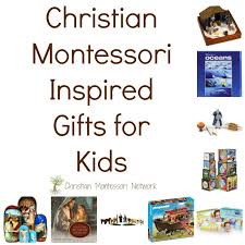 christian montessori inspired gifts for christian