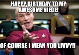 Niece Meme - meme creator happy birthday to my awesome niece of course i