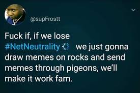 Fuck Work Meme - dopl3r com memes supfrostt fuck if if we lose netneutrality