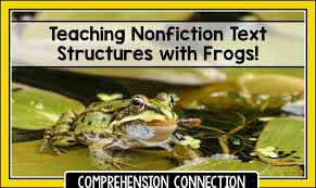 teaching nonfiction text structures with frogs comprehension