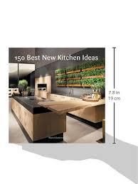 new kitchen ideas photos 150 best new kitchen ideas manel gutierrez 9780062396129