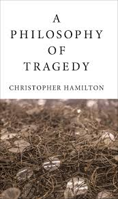 a philosophy of tragedy hamilton