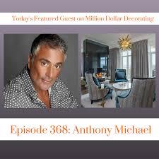Million Dollar Decorating Press Anthony Michael Interior Design
