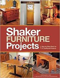 popular woodworking u0027s shaker furniture projects step by step