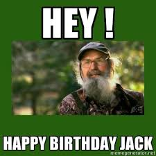Duck Dynasty Birthday Meme - happy birthday from duck dynasty birthday duck dynasty quotes