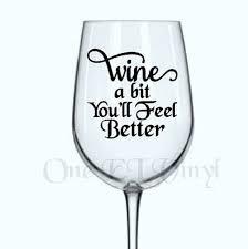 wine a bit you ll feel better diy decal wine a bit you ll feel better