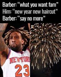 New Haircut Meme - barber what you want fam him new year new haircut barber say