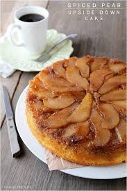 spiced pear upside down cake recipe pear and cake