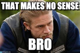 No Sense Meme - that makes no sense jax teller meme on memegen