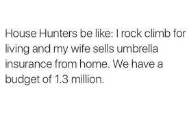 21 memes you need to send to a house hunters addict