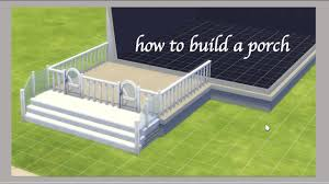 how to build a wrap around porch how to build a porch on sims 4 youtube