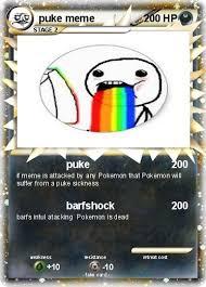 Puke Meme - pok礬mon puke meme puke my pokemon card
