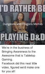 Dungeons And Dragons Memes - rather be tor dungeons and dragons memes playing d d we re in the