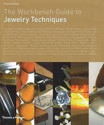 The Work Bench The Workbench Guide To Jewelry Techniques By Anastasia Young