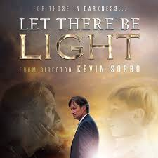 let there be light movie com let there be light movie an antidote to the darkness in hollywood