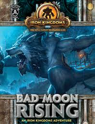 Bad Moon Rising A Bad Moon Is Rising For New Iron Kingdoms Adventure