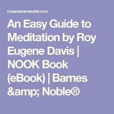 Barnes And Noble Eugene Or An Easy Guide To Meditation By Roy Eugene Davis Nook Book Ebook