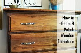 how to clean and polish wooden furniture