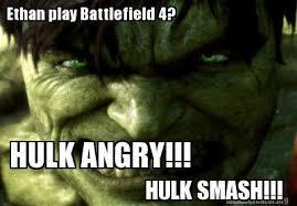Hulk Smash Meme - meme creator ethan play battlefield 4 hulk angry hulk smash
