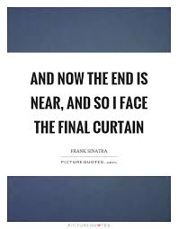 and now the end is near and so i the curtain picture