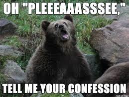 Confession Bear Meme - sarcastic confession bear meme on imgur