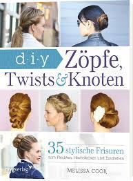Frisuren Anleitung Pdf by Zöpfe Twists Und Knoten 35 Stylische Frisuren Schritt Für