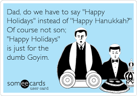 do we to say happy holidays instead of happy hanukkah