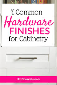 what color cabinet hardware the 7 most common cabinet hardware finishes
