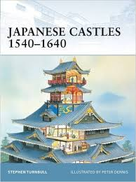 amazon com japan style architecture japanese castles 1540 1640 fortress stephen turnbull peter