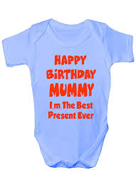 happy birthday mummy i m best present babygrow babies gift