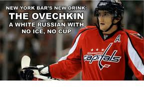 White Russian Meme - new york bar s new drink the ovechkin a white russian with no ice no