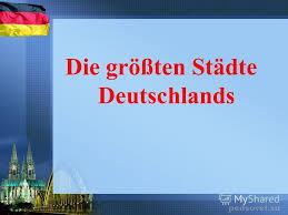größte stadt deutschlands fläche презентация на тему reisen durch deutschland mit geografische