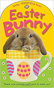 easter bunny book easter bunny baby touch and feel 9780312505806