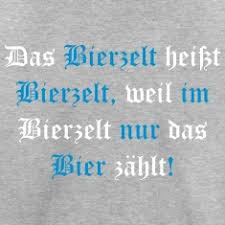 bayrische sprüche bierzelt heißt bierzelt t shirts bayrisch