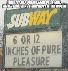Subway Meme - subway pure sandwich pleasure imgflip