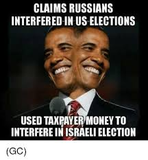 Russians Meme - claims russians interfered in uselections used taxpayer money to